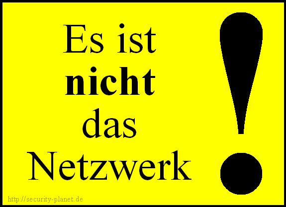 Es ist nicht das Netzwerk